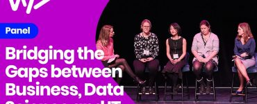 Panel: Bridging the Gaps between Business, Data Science and IT