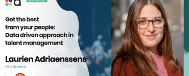 Get the best from your people: Data driven approach in talent management - Laurien Adriaenssens, Shell