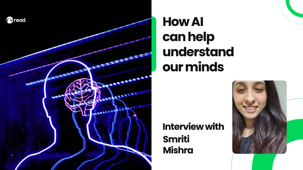 How AI can help understand our minds: Interview with Smriti Mishra