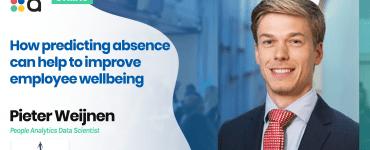 How predicting absence can help to improve employee wellbeing - Pieter Weijnen, Rabobank