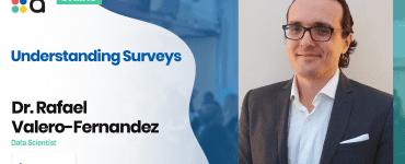 Understanding Surveys - Dr. Rafael Valero-Fernandez, Barclays