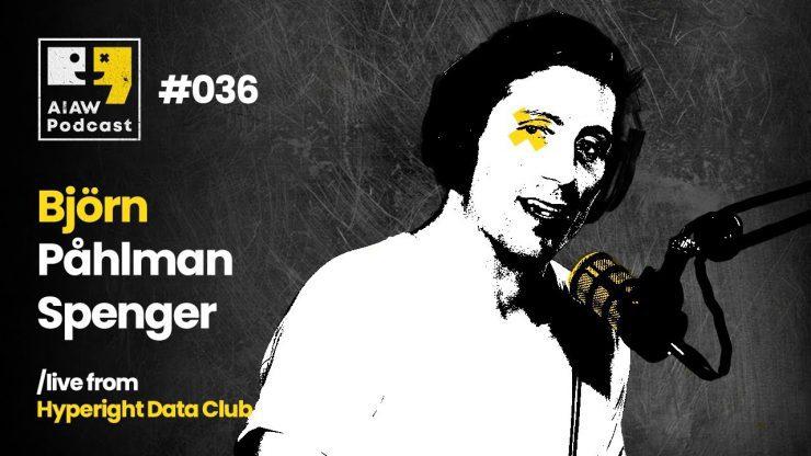 AIAW Podcast Episode 036 - Björn Påhlman Spenger