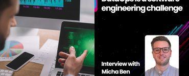 DataOps is a software engineering challenge: Interview with Micha Ben Achim Kunze