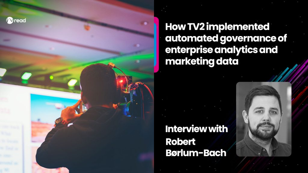 How TV2 implemented automated governance: Interview with Robert Børlum-Bach - Data and AI trends that will drive AI-Driven Transformation forward