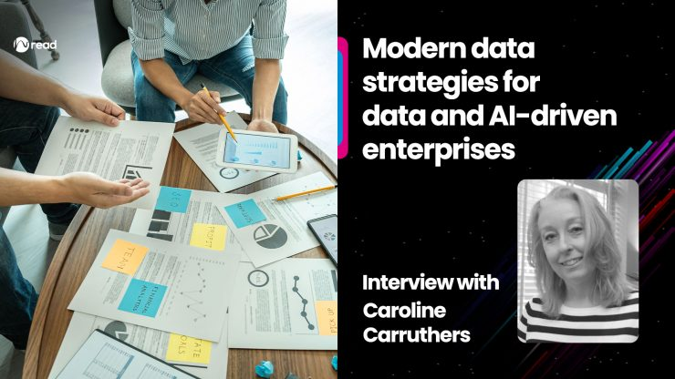 Modern data strategies for data and AI-driven enterprises: Interview with Caroline Carruthers